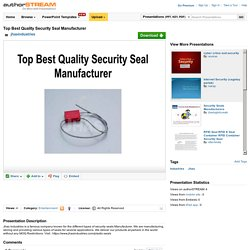Top Best Quality Security Seal Manufacturer
