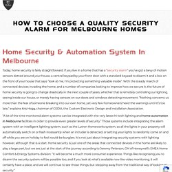 How to Choose a Quality Security Alarm for Melbourne Homes