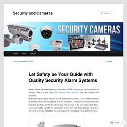 Let Safety be Your Guide with Quality Security Alarm Systems