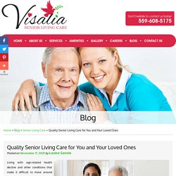 Quality Senior Living Care for You and Your Loved Ones