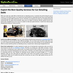 Expect the Best Quality Services for Car Detailing Delhi