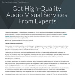 Get High-Quality Audio-Visual Services From Experts