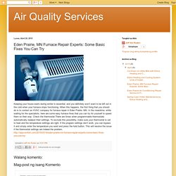 Eden Prairie, MN Furnace Repair Experts: Some Basic Fixes You Can Try