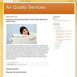 Heating and Cooling Specialists: Good HVAC Makes for a Better Home