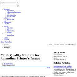 Catch Quality Solution for Amending Printer's Issues