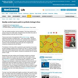 Quality control opens path to synthetic biology's Ikea - life - 27 March 2013