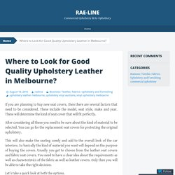 Where to Look for Good Quality Upholstery Leather in Melbourne?
