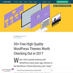 30+ Free High Quality WordPress Themes Worth Checking Out in 2017