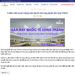 5 dấu mốc quan trọng của dự án sân bay Quốc tế Long Thành