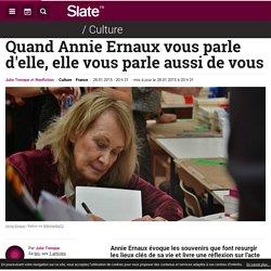 Quand Annie Ernaux vous parle d'elle, elle vous parle aussi de vous