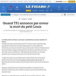 Quand TF1 annonce par erreur la mort du petit Louis