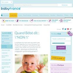 """Bébé dit : """"NON !"""" - bébé 12-24 mois: conseils pour s\' en occuper"""