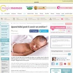 Quand bébé peut-il avoir un oreiller