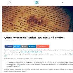 Quand le canon de l'Ancien Testament a-t-il été fixé ?