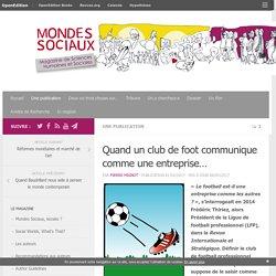 Quand un club de foot communique comme une entreprise… – Mondes Sociaux