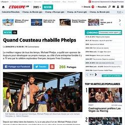 USA - Quand Cousteau rhabille Phelps