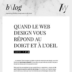 Quand le web design vous répond au doigt et à l'oeil