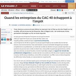 L'entreprise : Quand les entreprises du CAC 40 échappent à l'impôt