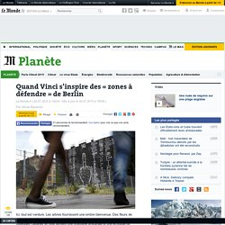 Quand Vinci s'inspire des «zones à défendre» de Berlin