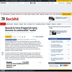 """Quand la Cour d'appel de Lyon invente la nationalité """"arabe"""""""