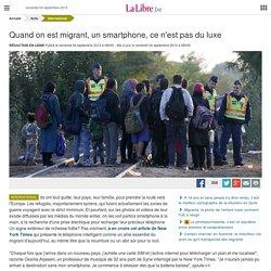 Quand on est migrant, un smartphone, ce n'est pas du luxe