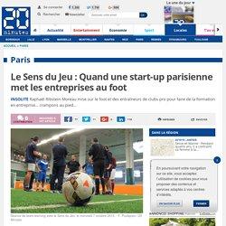 Le Sens du Jeu : Quand une start-up parisienne met les entreprises au foot