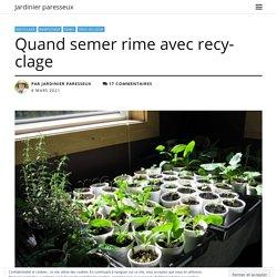 Quand semer rime avec recyclage
