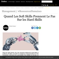 Quand Les Soft Skills Prennent Le Pas Sur les Hard Skills