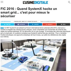 FIC 2016 : Quand SystemX hacke un smart grid... (L'Usine Digitale): Article 2016