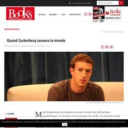 Quand Zuckerberg sauvera le monde