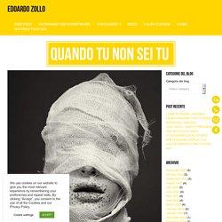 QUANDO TU NON SEI TU - Edoardo Zollo