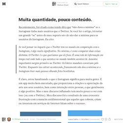 Muita quantidade, pouco conteúdo — Medium Brasil