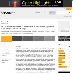 PLOS 03/08/16 An Optimized Method for Quantification of Pathogenic Leptospira in Environmental Water Samples