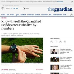 Know thyself: the Quantified Self devotees who live by numbers