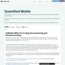 Quantified Mobile: 6 Mobile SDKs For In-App Screensharing and...