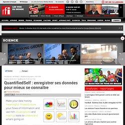 QuantifiedSelf : enregistrer ses données pour mieux se connaître - Internet/ QuantifiedSelf