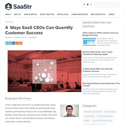4  Ways SaaS CEOs Can Quantify Customer Success