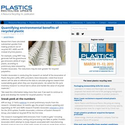 Quantifying environmental benefits of recycled plastic - Plastics Recycling Update
