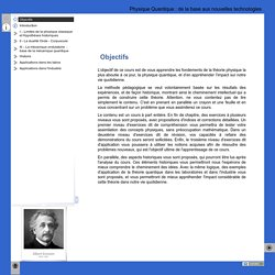 Physique Quantique : de la base aux nouvelles technologies - Objectifs