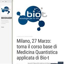 Milano, 27 Marzo: torna il corso base di Medicina Quantistica applicata di Bio-t