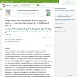 Preventive Veterinary Medicine Volume 113, Issue 4, 1 March 2014, Using quantitative disease dynamics as a tool for guiding response to avian influenza in poultry in the United States of America