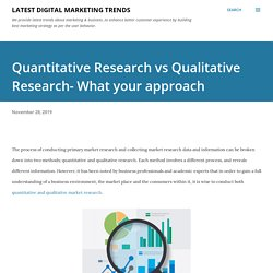 Quantitative Research vs Qualitative Research- What your approach