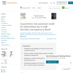 Food Control Volume 107, January 2020, A quantitative risk assessment model for salmonellosis due to milk chocolate consumption in Brazil