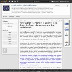 René Guénon - Le Règne de la Quantité et les Signes des Temps - : Le renversement des symboles 1/2