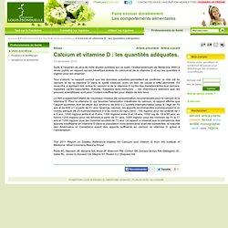 FONDATION LOUIS BONDUELLE 10/12/10 Calcium et vitamine D : les quantités adéquates.
