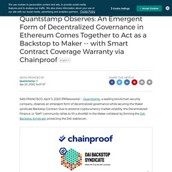 Quantstamp Observes: An Emergent Form of Decentralized Governance in Ethereum Comes Together to Act as a Backstop to Maker
