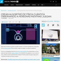 Quantum Moves crea algoritmo de física cuántica - Digital Trends Español