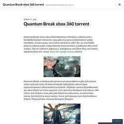 Quantum Break xbox 360 torrent