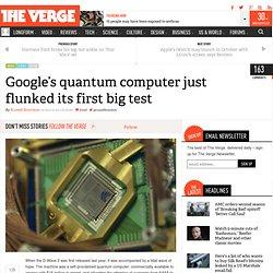 Google's quantum computer just flunked its first big test