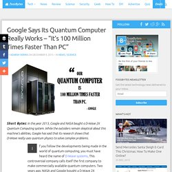 "Google Says Its Quantum Computer Really Works - ""It's 100 Million Times Faster Than PC"""